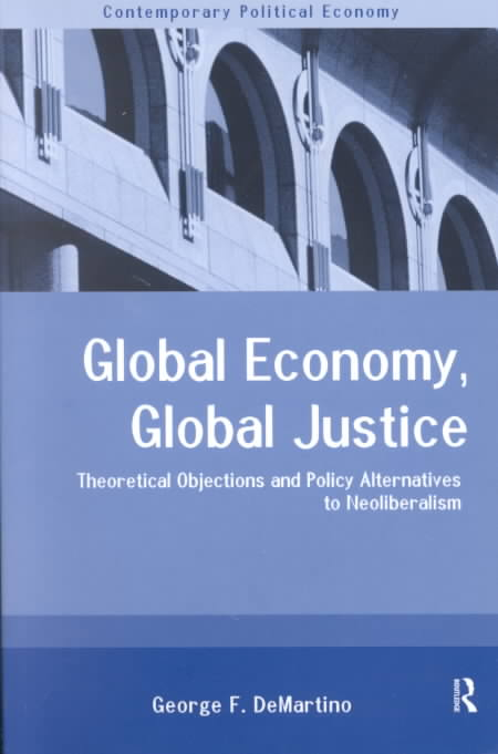 Global Economy, Global Justice By Demartino, George
